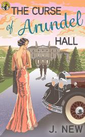 The Curse of Arundel Hall Book 2 in the best selling mystery series by J. New